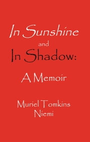 From Cold-Water Flat to Harvard University: A Memoir ebook by Muriel Tomkins Niemi