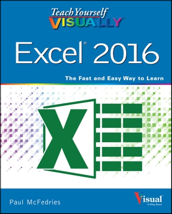 Teach Yourself VISUALLY Excel 2016 ebook by Paul McFedries