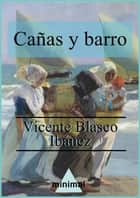 Cañas y barro ebook by Vicente Blasco Ibáñez