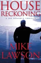 House Reckoning ebook by Mike Lawson