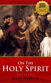 On the Holy Spirit ebook by St. Ambrose, Wyatt North