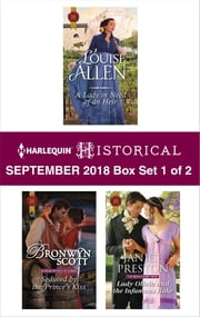 Harlequin Historical September 2018 - Box Set 1 of 2 - A Lady in Need of an Heir\Seduced by the Prince's Kiss\Lady Olivia and the Infamous Rake ebook by Louise Allen, Bronwyn Scott, Janice Preston