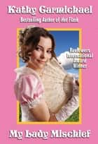 My Lady Mischief ebook by Kathy Carmichael