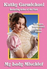 My Lady Mischief - A Sweet Regency Romance ebook by Kathy Carmichael