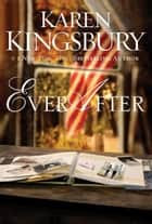 Ever After ebook by Karen Kingsbury