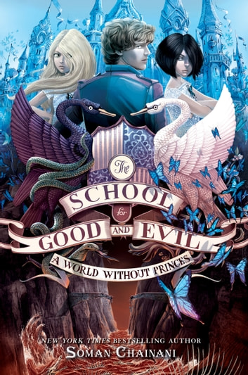 The School for Good and Evil #2: A World without Princes ebook by Soman Chainani