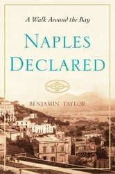Naples Declared - A Walk Around the Bay ebook by Ben Taylor