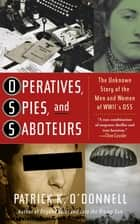 Operatives, Spies, and Saboteurs ebook by Patrick K. O'Donnell