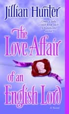 The Love Affair of an English Lord ebook by Jillian Hunter