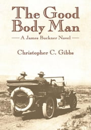 The Good Body Man ebook by Christopher C. Gibbs