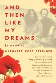 And Then Like My Dreams: A Memoir ebook by Stringer, Margaret Rose