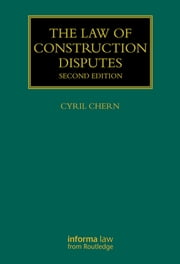 The Law of Construction Disputes ebook by Cyril Chern