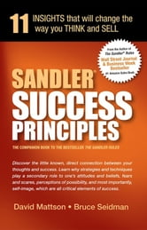 Sandler Success Principles:11 Insights that will change the way you THINK and SELL ebook by David Mattson; Bruce Seidman