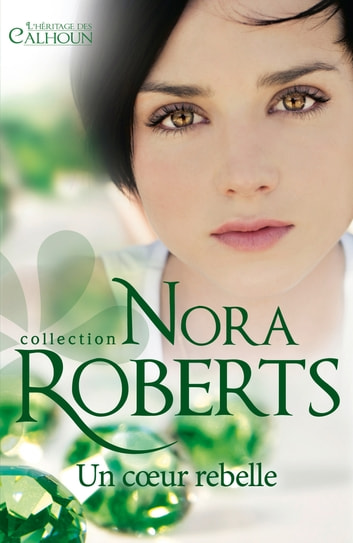 Un coeur rebelle ebook by Nora Roberts