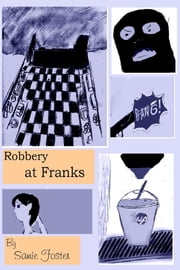 Robbery at Franks ebook by Samie Foster