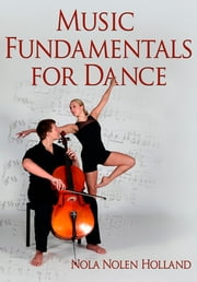 Music Fundamentals for Dance ebook by Nola Nolen Holland