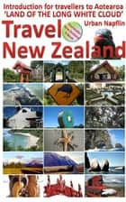 Travel New Zealand ebook by Urban Näpflin