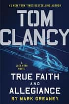 Tom Clancy True Faith and Allegiance ekitaplar by Mark Greaney