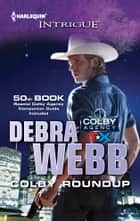 Colby Roundup: Colby Roundup\Colby Agency Companion Guide ebook by Debra Webb