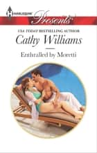 Enthralled by Moretti ebook by Cathy Williams