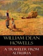 A Traveler from Altruria ebook by William Dean Howells