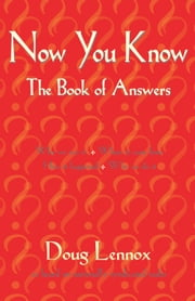 Now You Know - The Book of Answers ebook by Doug Lennox,Catriona Wight