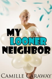 My Looner Neighbor ebook by Camille Caraway
