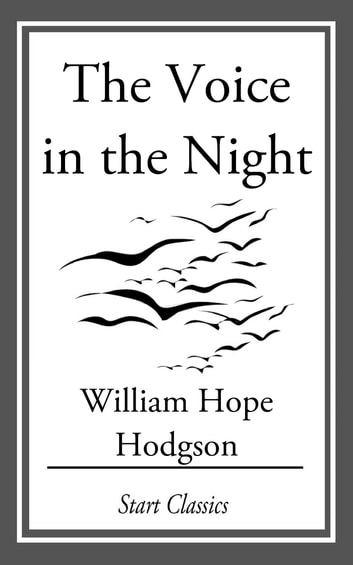 The Voice in the Night ebook by William Hope Hodgson