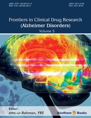 Frontiers in Clinical Drug Research - Alzheimer Disorders Volume: 5 ebook by Atta-ur-Rahman