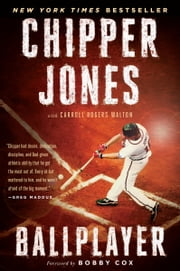 Ballplayer ebook by Chipper Jones, Carroll Rogers Walton, Bobby Cox