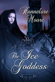 The Ice Goddess ebook by Hannelore Moore