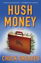 Hush Money ebook by Chuck Greaves