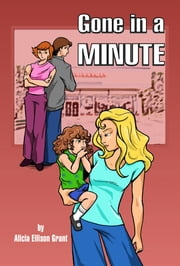 Gone In A Minute ebook by Alicia Grant
