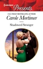 Shadowed Stranger ebook by Carole Mortimer
