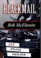 Blackmail ebook by Bob McElwain
