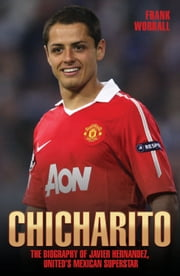 Chicharito ebook by Frank Worrall