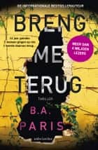 Breng me terug 電子書籍 by B.A. Paris, Ireen Niessen