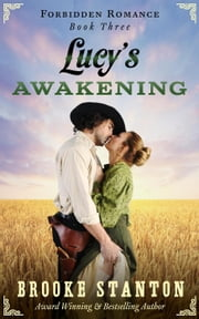 Lucy's Awakening - Forbidden Romance, #3 ebooks by Brooke Stanton