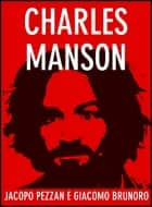 Charles Manson ebook by Jacopo Pezzan, Giacomo Brunoro