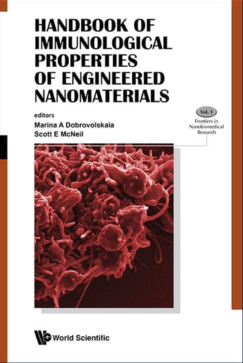 Handbook of Immunological Properties of Engineered Nanomaterials ebook by Marina A Dobrovolskaia,Scott E McNeil