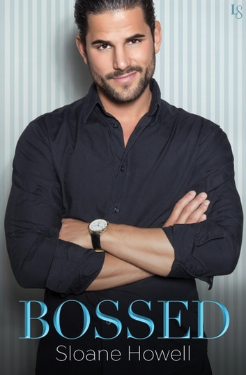 Bossed ebook by Sloane Howell