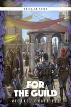 For The Guild ebook by Michael Chatfield