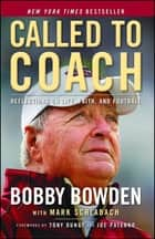 Called to Coach - Reflections on Life, Faith, and Football ebook by Bobby Bowden, Mark Schlabach, Tony Dungy,...