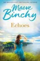 Echoes ebook by Maeve Binchy
