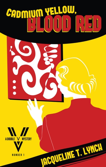 Cadmium Yellow, Blood Red ebook by Jacqueline T. Lynch
