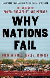 Why Nations Fail - The Origins of Power, Prosperity, and Poverty ebook by Daron Acemoglu,James Robinson