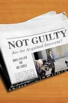 Not Guilty ebook by Daniel Givelber,Amy Farrell