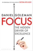 Focus ebook by The Hidden Driver of Excellence