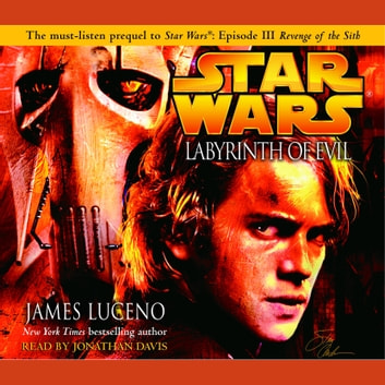 Labyrinth of Evil: Star Wars audiobook by James Luceno