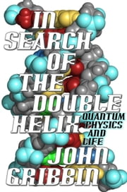 In Search of the Double Helix ebook by John Gribbin